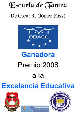 Premio 2008 a la Excelencia Educativa otorgado a la Escuela de Tantra del Dr. Oscar R. Gómez por la  Organización de las Naciones.